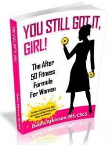 You Still Got It, Girl! The After 50 Fitness Formula BOOK